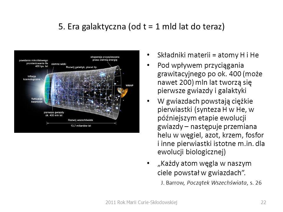 5. Era galaktyczna (od t = 1 mld lat do teraz)