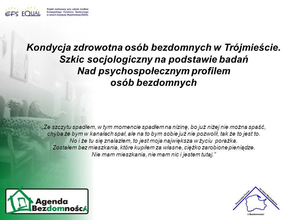 Kondycja zdrowotna osób bezdomnych w Trójmieście.