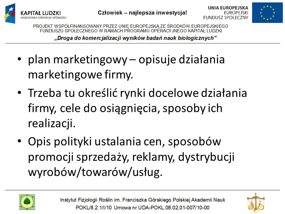 plan marketingowy – opisuje działania marketingowe firmy.