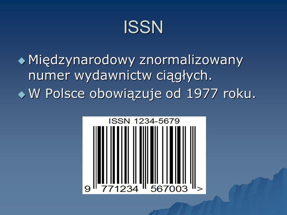 ISSN Międzynarodowy znormalizowany numer wydawnictw ciągłych.