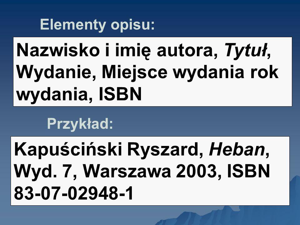 Kapuściński Ryszard, Heban, Wyd. 7, Warszawa 2003, ISBN 83-07-02948-1