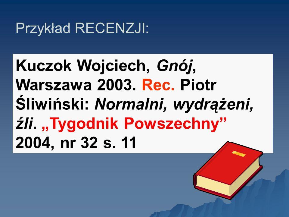 Przykład RECENZJI:Kuczok Wojciech, Gnój, Warszawa 2003.