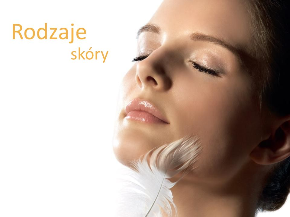 Rodzaje skóry Skin types We will cover the following skin types: