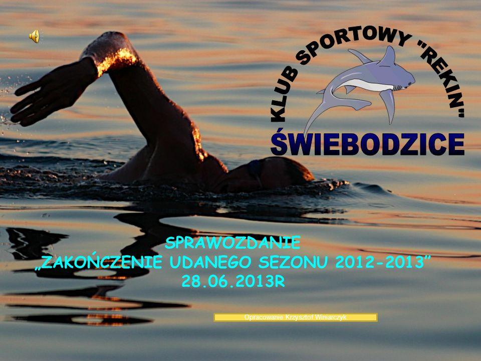 """SPRAWOZDANIE """"ZAKOŃCZENIE UDANEGO SEZONU 2012-2013 28.06.2013R"""