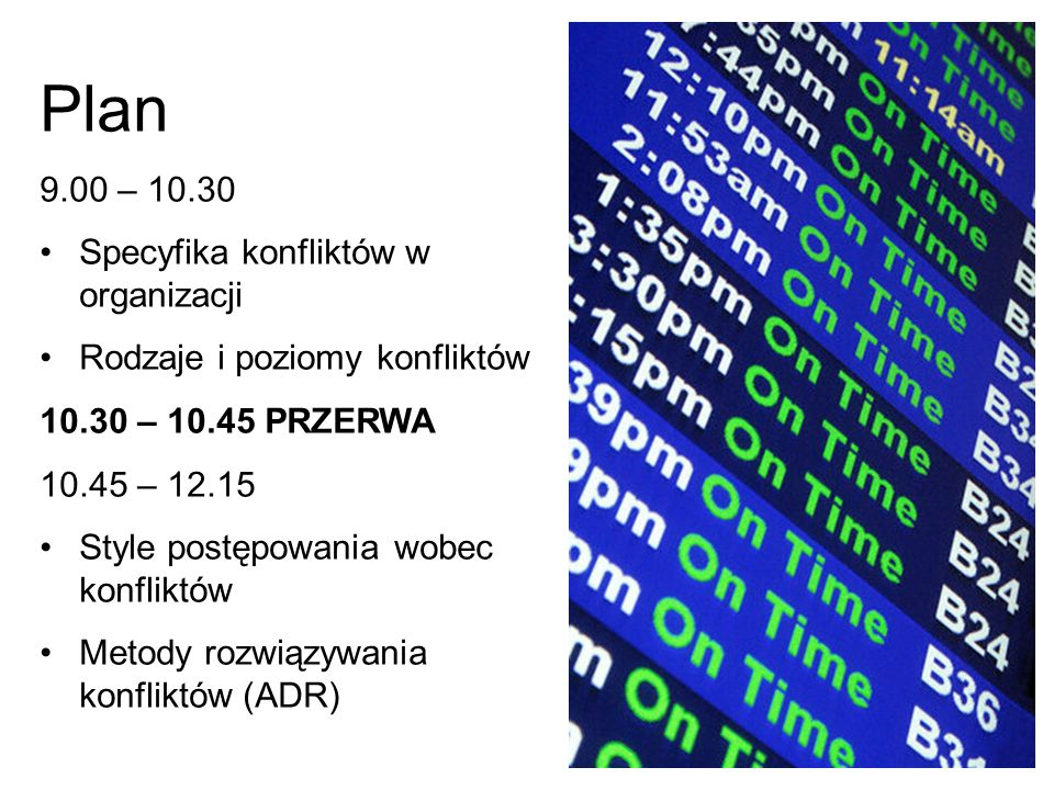 Plan 9.00 – 10.30 Specyfika konfliktów w organizacji