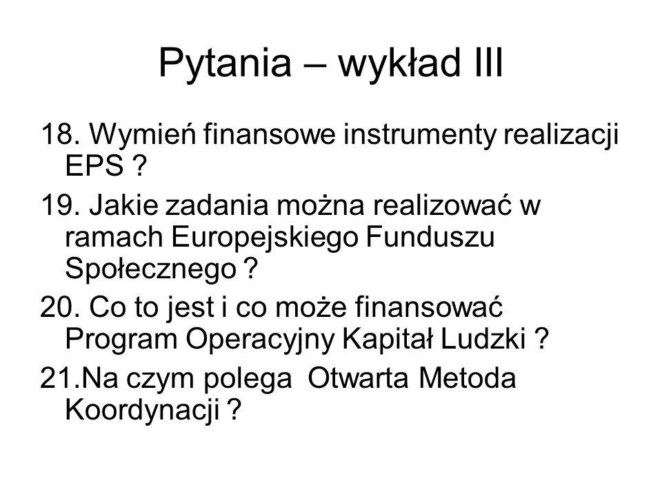 Pytania – wykład III 18. Wymień finansowe instrumenty realizacji EPS