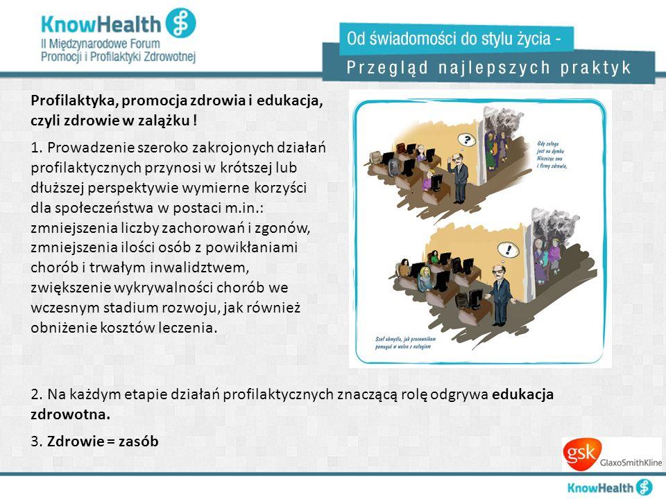 Profilaktyka, promocja zdrowia i edukacja, czyli zdrowie w zalążku !