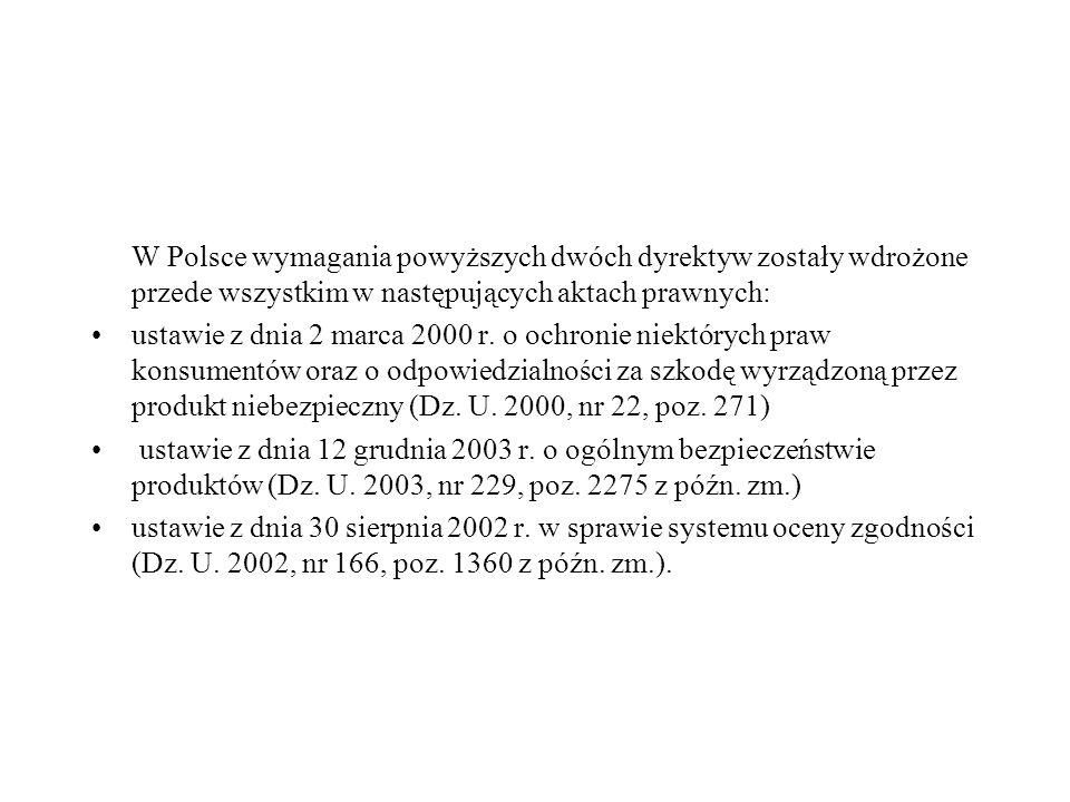 W Polsce wymagania powyższych dwóch dyrektyw zostały wdrożone przede wszystkim w następujących aktach prawnych: