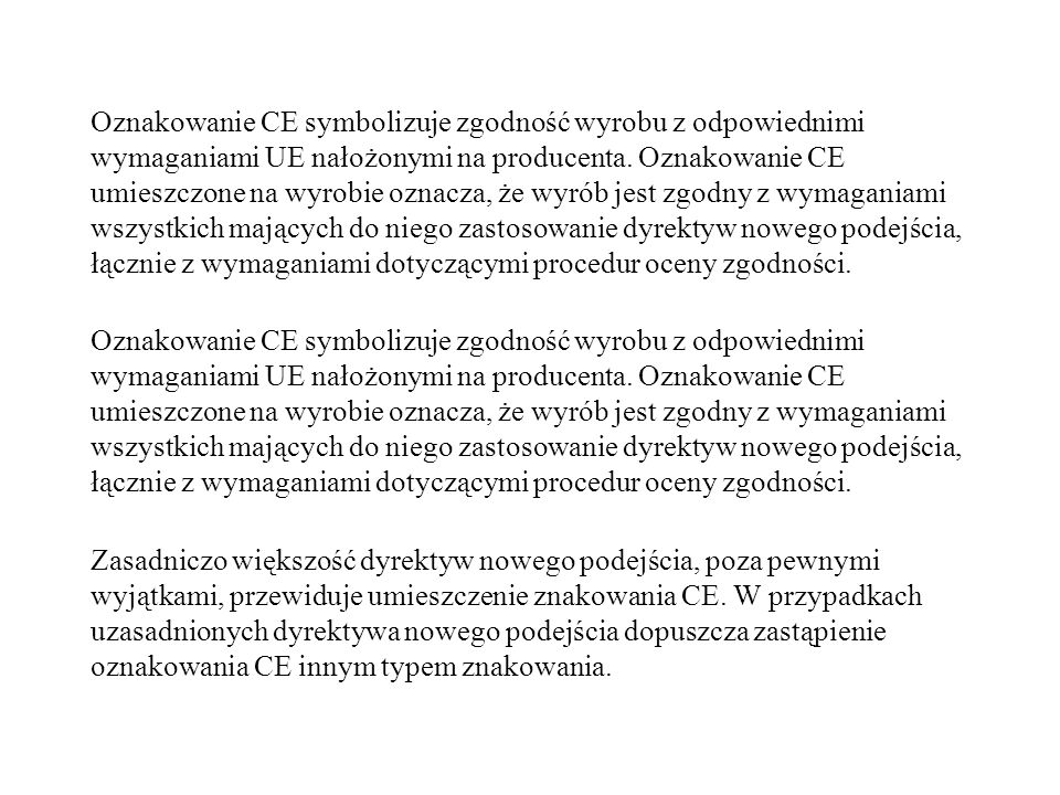 Oznakowanie CE symbolizuje zgodność wyrobu z odpowiednimi wymaganiami UE nałożonymi na producenta.