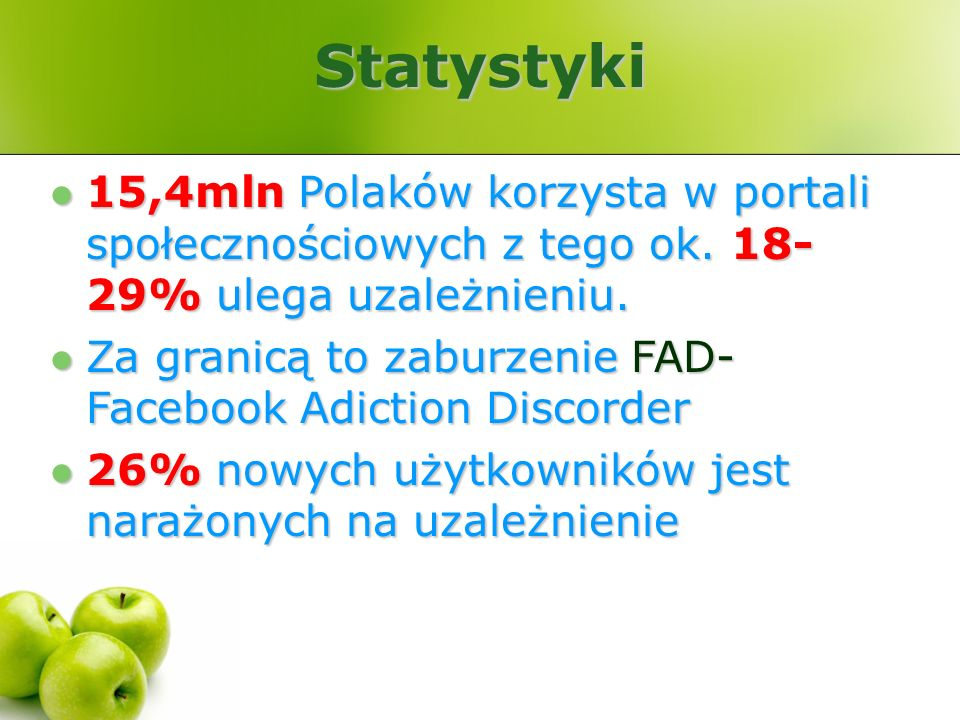 Statystyki 15,4mln Polaków korzysta w portali społecznościowych z tego ok. 18- 29% ulega uzależnieniu.