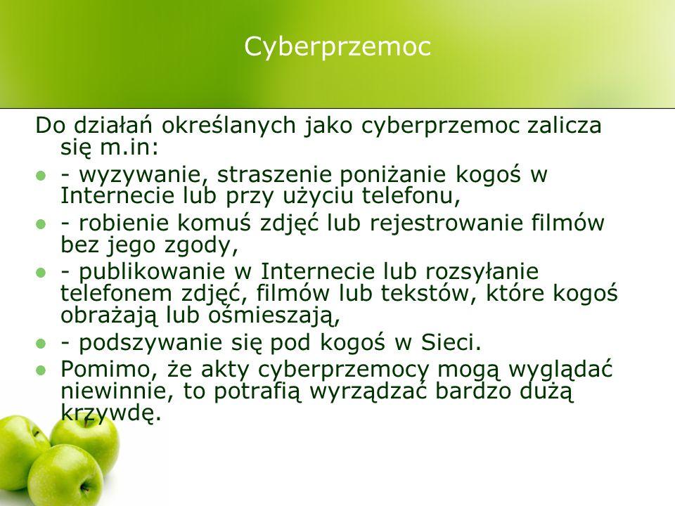 Cyberprzemoc Do działań określanych jako cyberprzemoc zalicza się m.in: