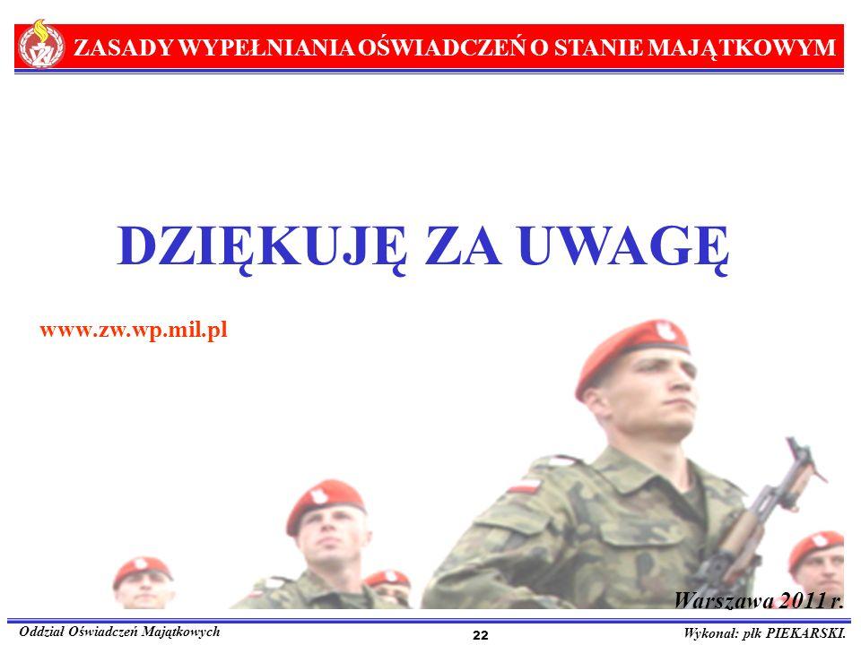 DZIĘKUJĘ ZA UWAGĘ www.zw.wp.mil.pl Warszawa 2011 r. Celem szkolenia
