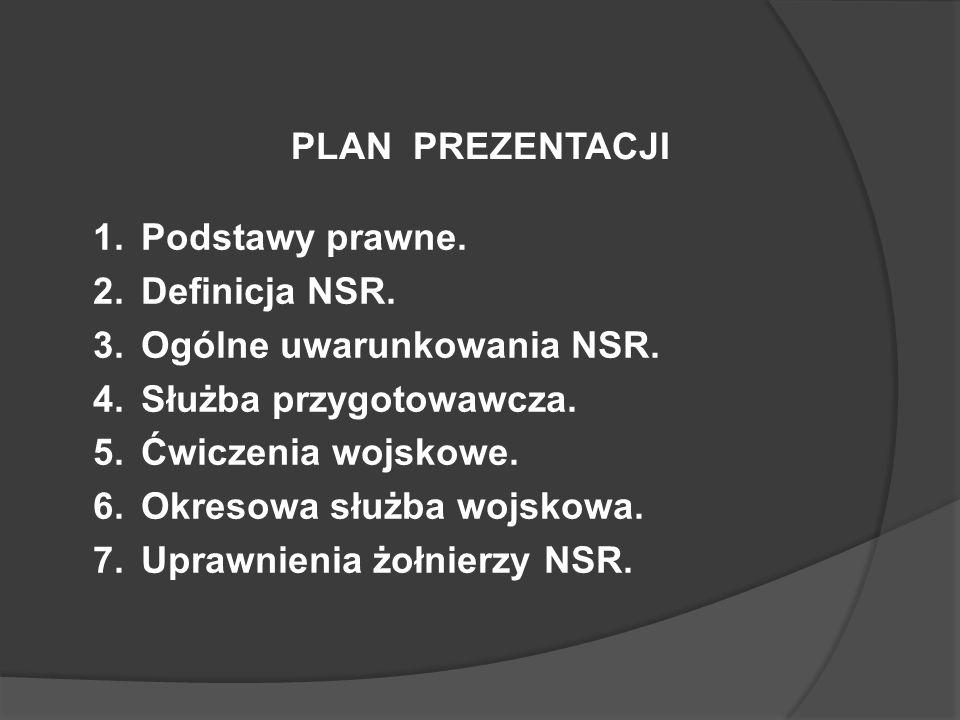 Ogólne uwarunkowania NSR. Służba przygotowawcza. Ćwiczenia wojskowe.