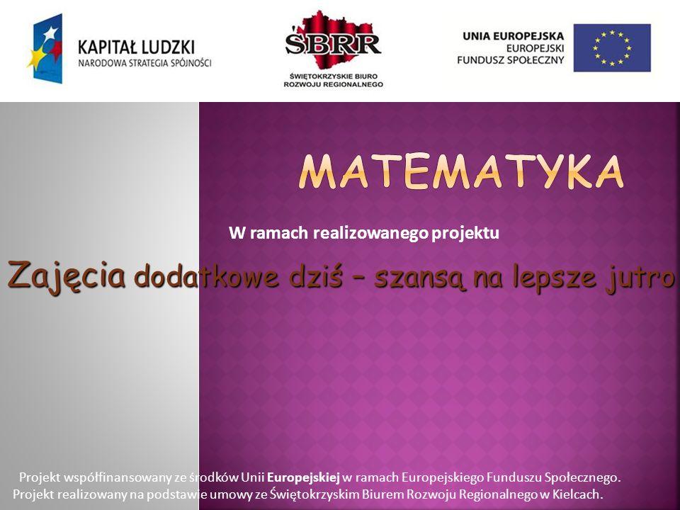 Matematyka Zajęcia dodatkowe dziś – szansą na lepsze jutro