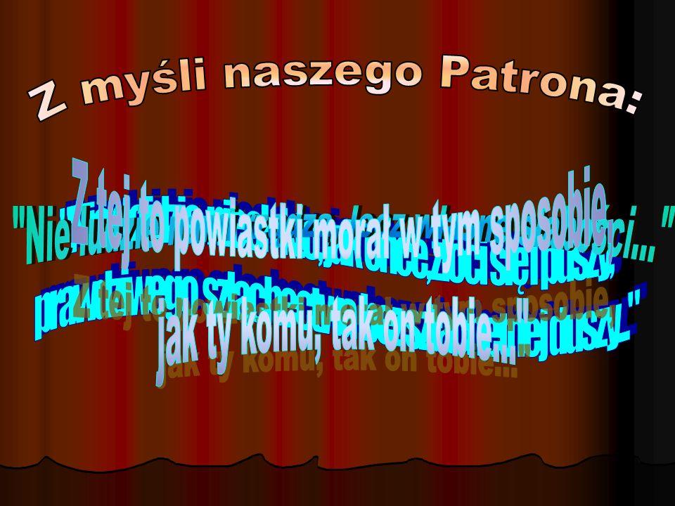 Z myśli naszego Patrona: