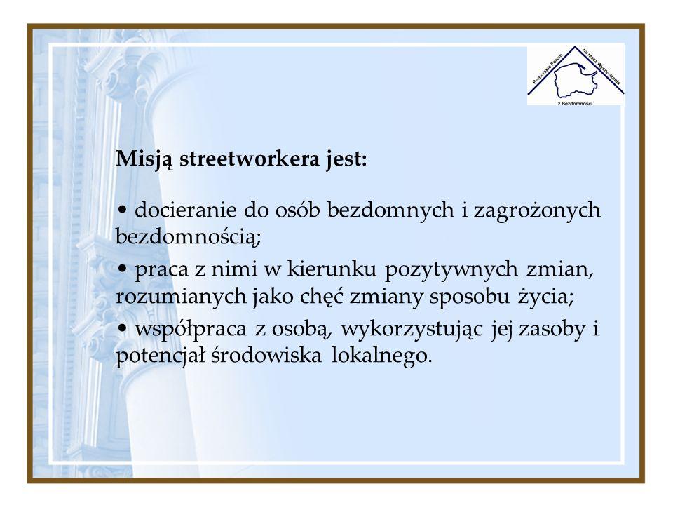 Misją streetworkera jest: