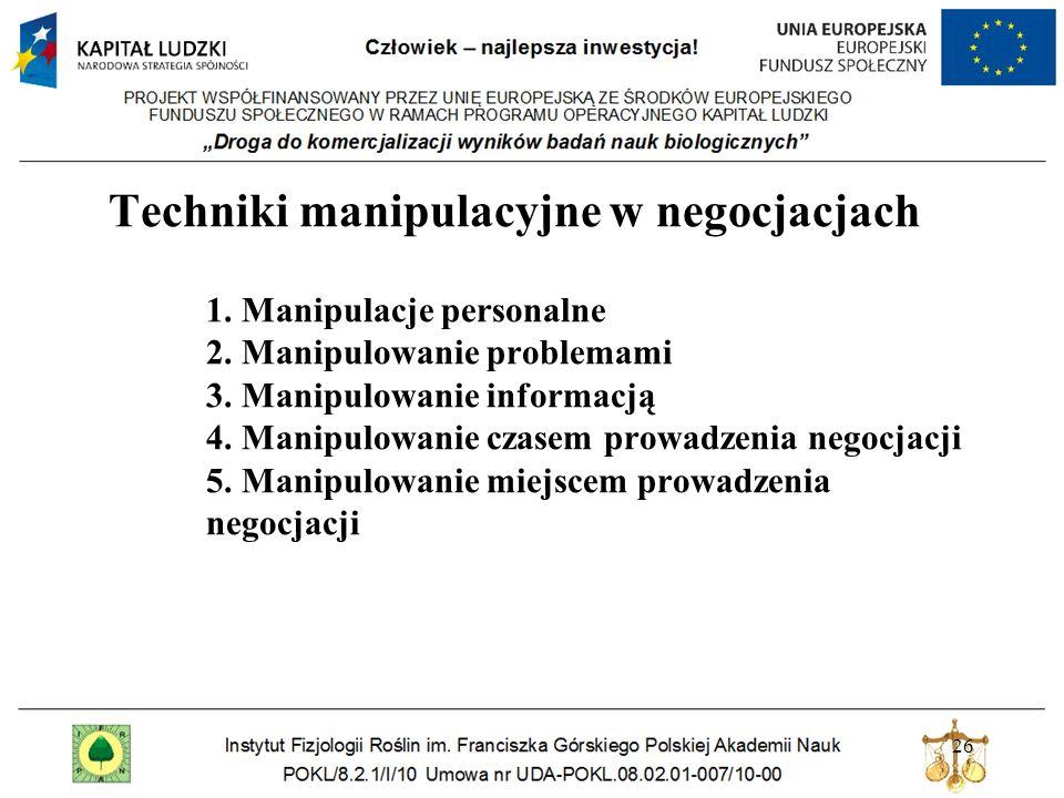 Techniki manipulacyjne w negocjacjach 1. Manipulacje personalne 2