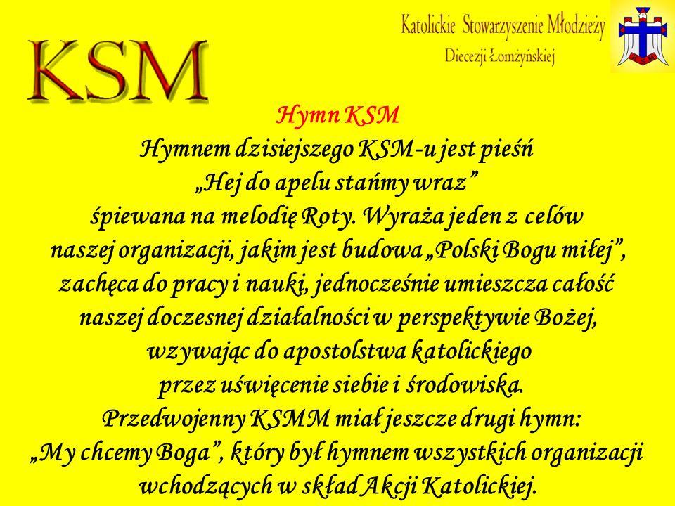 """Hymnem dzisiejszego KSM-u jest pieśń """"Hej do apelu stańmy wraz"""