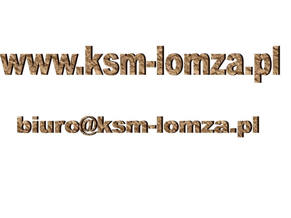 www.ksm-lomza.pl biuro@ksm-lomza.pl