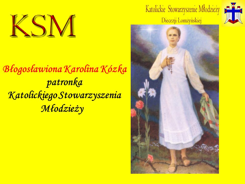 Błogosławiona Karolina Kózka Katolickiego Stowarzyszenia