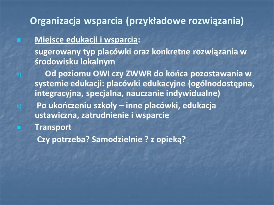 Organizacja wsparcia (przykładowe rozwiązania)