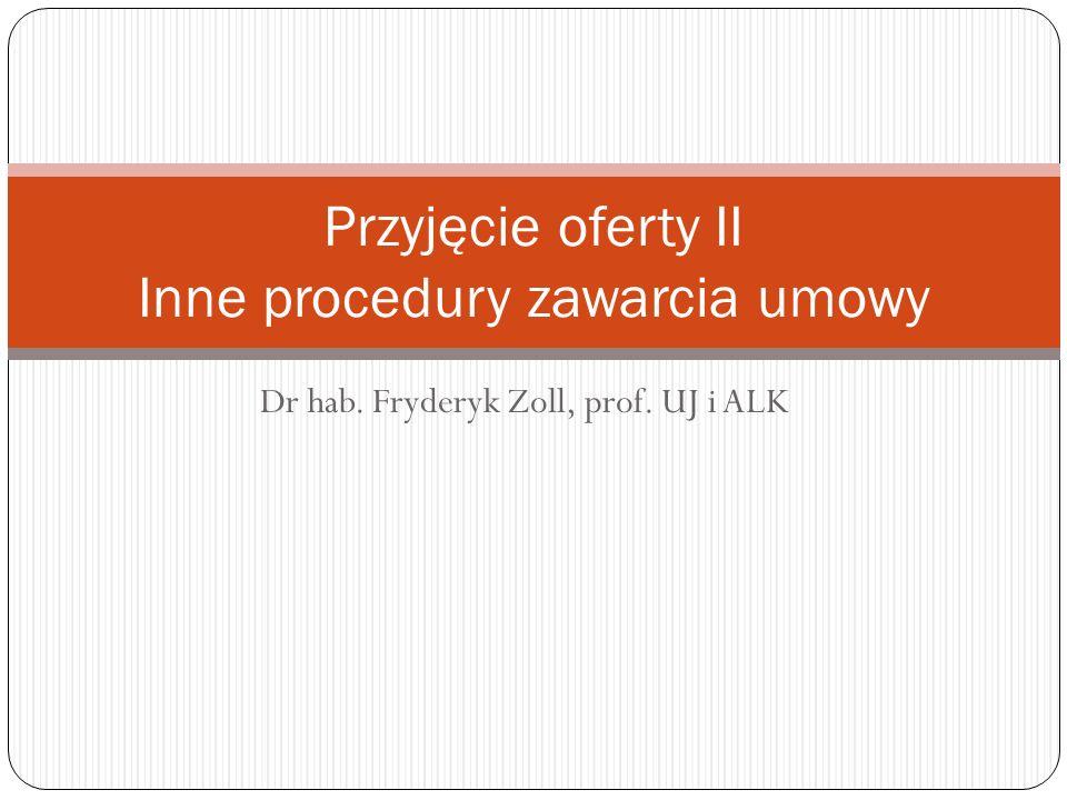Przyjęcie oferty II Inne procedury zawarcia umowy