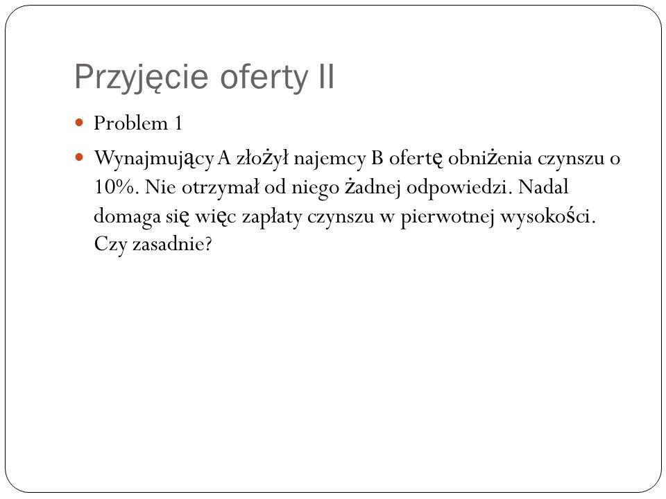 Przyjęcie oferty II Problem 1