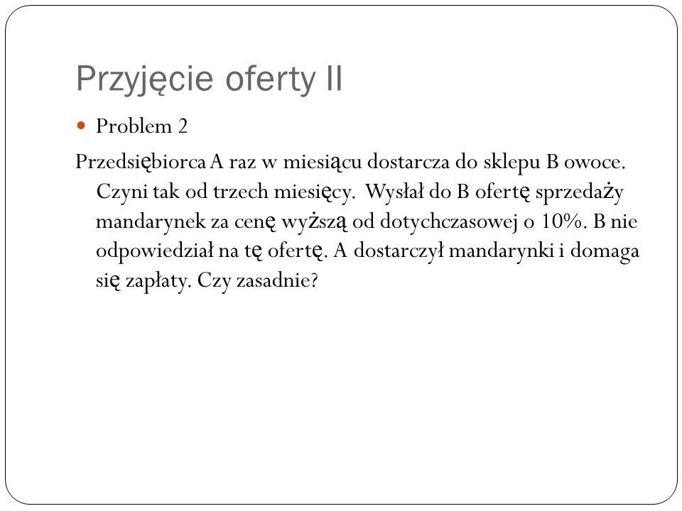 Przyjęcie oferty II Problem 2