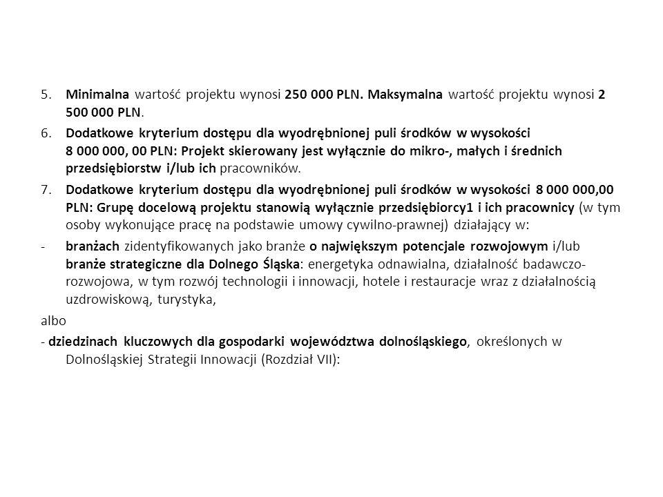 5. Minimalna wartość projektu wynosi 250 000 PLN