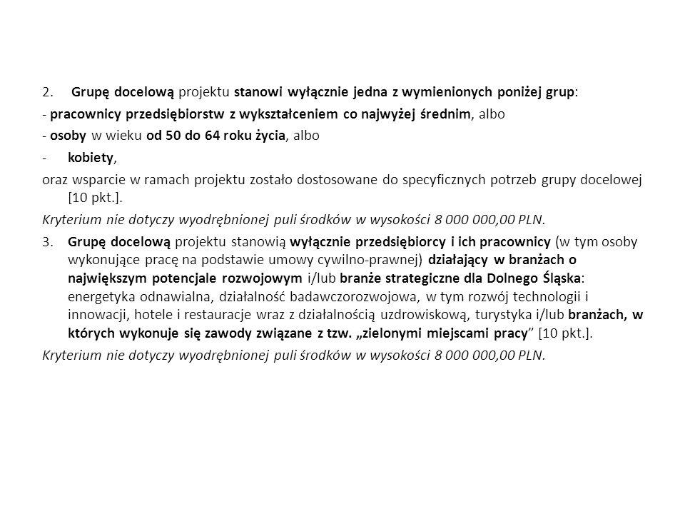2. Grupę docelową projektu stanowi wyłącznie jedna z wymienionych poniżej grup:
