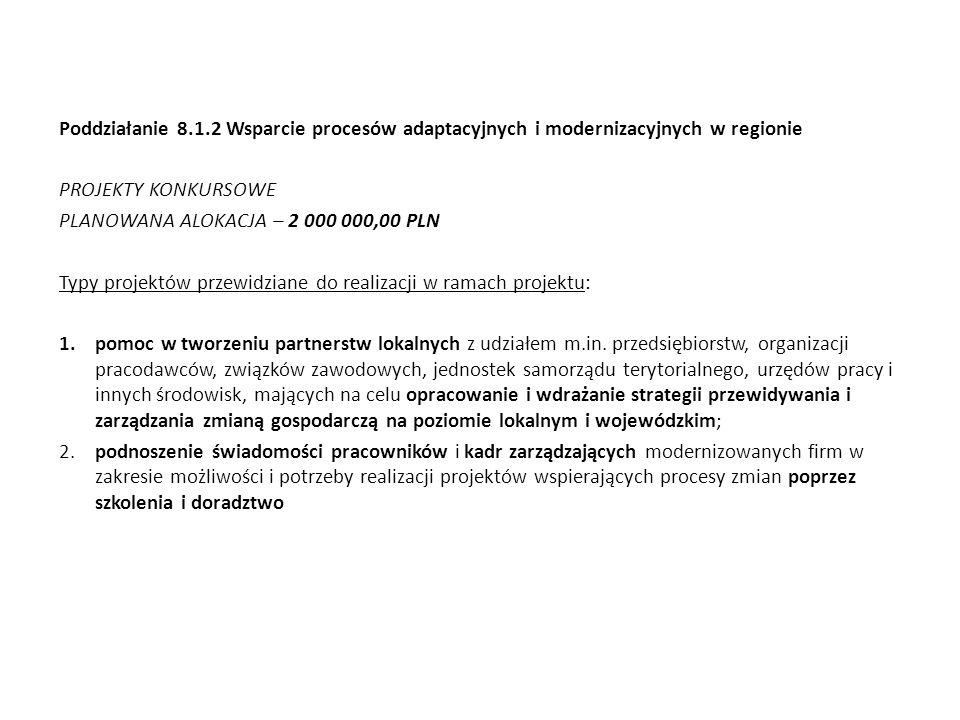 Poddziałanie 8.1.2 Wsparcie procesów adaptacyjnych i modernizacyjnych w regionie