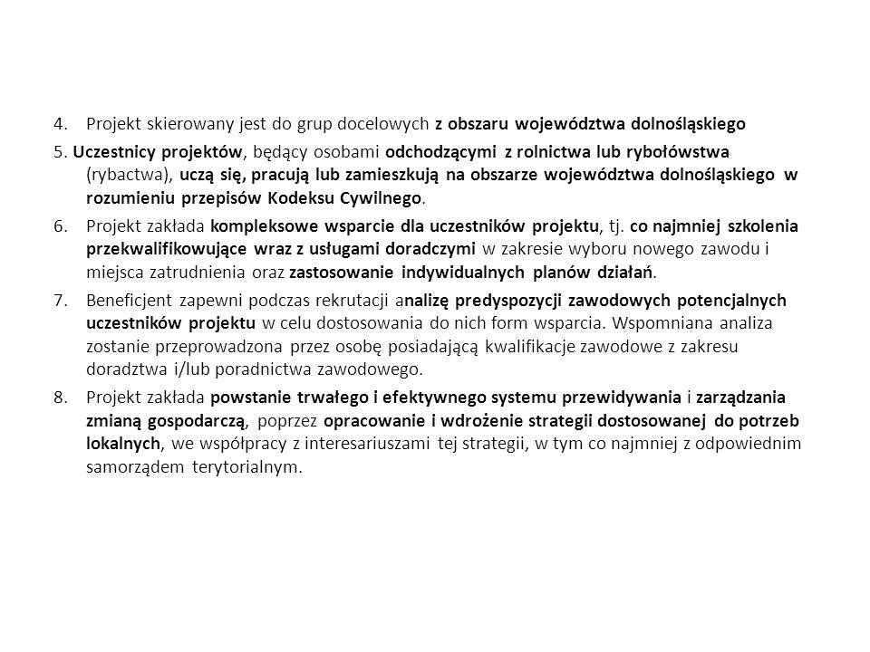 Projekt skierowany jest do grup docelowych z obszaru województwa dolnośląskiego