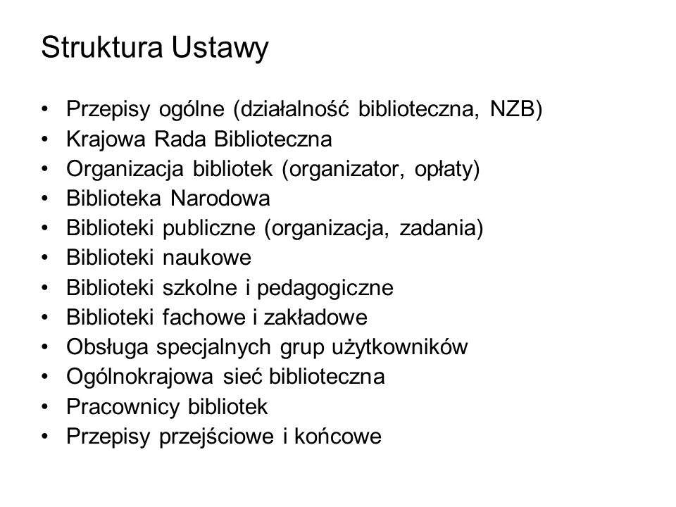Struktura Ustawy Przepisy ogólne (działalność biblioteczna, NZB)