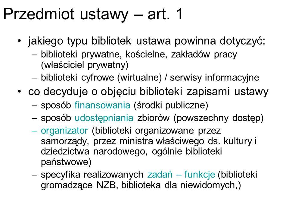 Przedmiot ustawy – art. 1 jakiego typu bibliotek ustawa powinna dotyczyć: biblioteki prywatne, kościelne, zakładów pracy (właściciel prywatny)