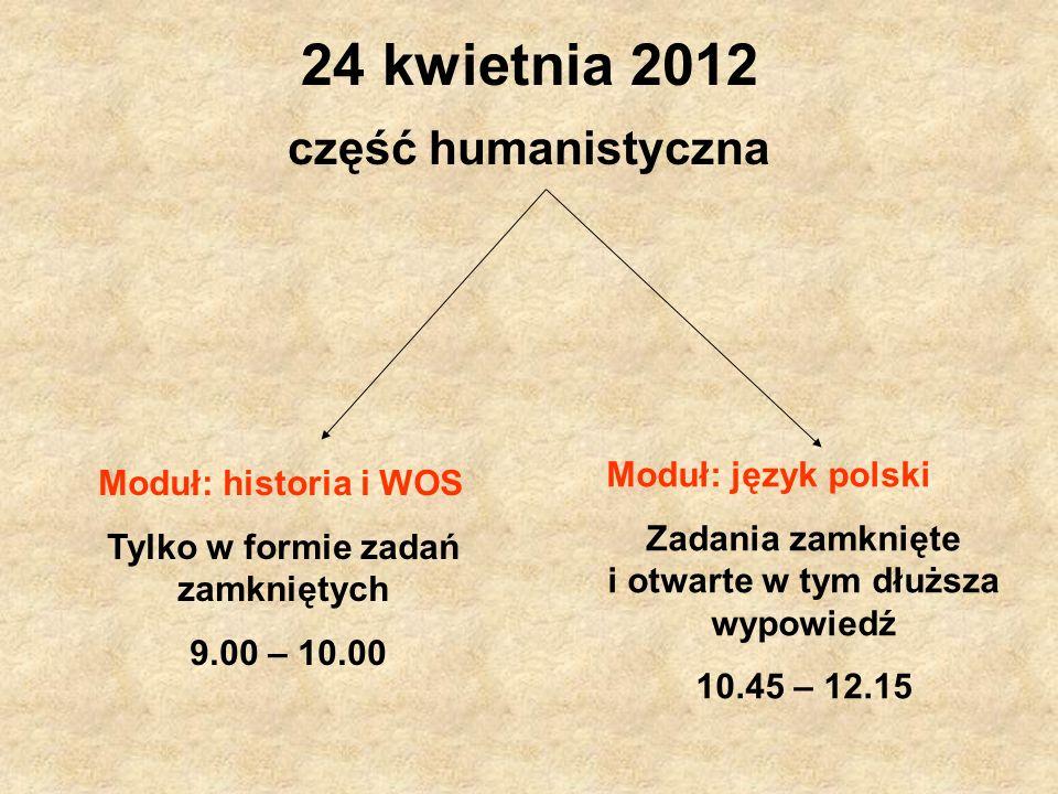 24 kwietnia 2012 część humanistyczna Moduł: język polski