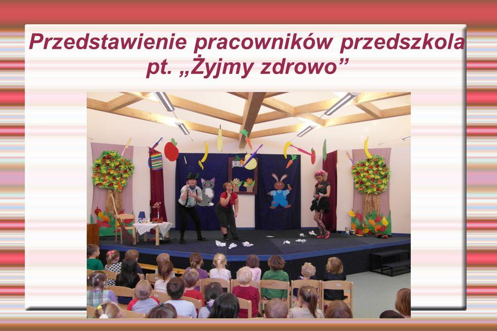 """Przedstawienie pracowników przedszkola pt. """"Żyjmy zdrowo"""