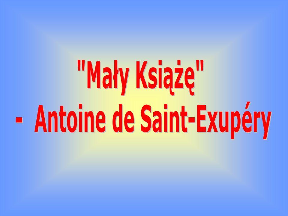 - Antoine de Saint-Exupéry