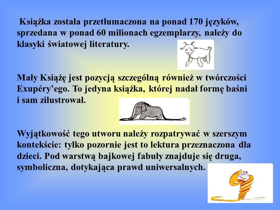 Książka została przetłumaczona na ponad 170 języków, sprzedana w ponad 60 milionach egzemplarzy, należy do klasyki światowej literatury.