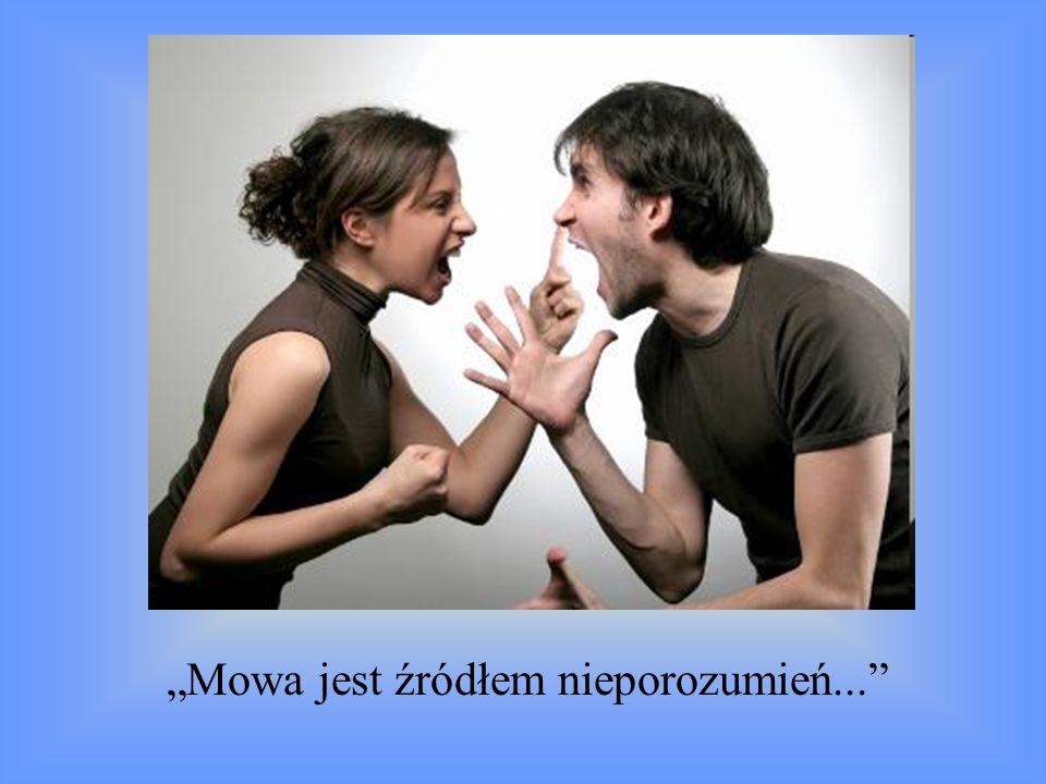 """""""Mowa jest źródłem nieporozumień..."""