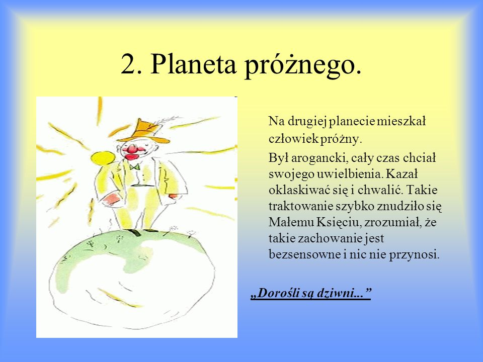 2. Planeta próżnego. Na drugiej planecie mieszkał człowiek próżny.
