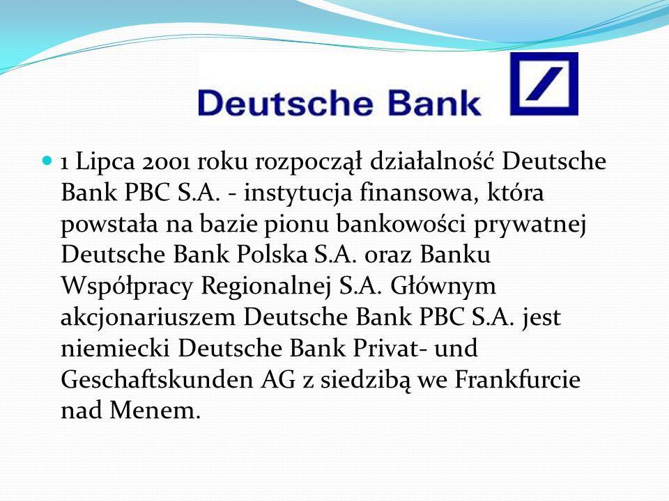1 Lipca 2001 roku rozpoczął działalność Deutsche Bank PBC S. A
