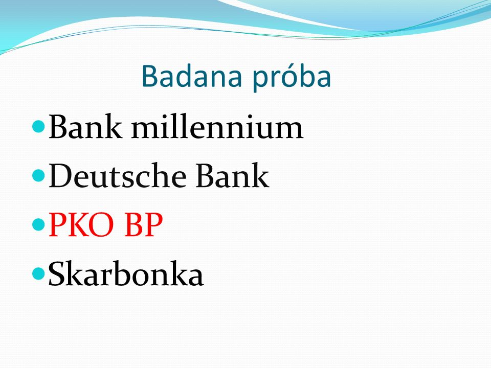 Badana próba Bank millennium Deutsche Bank PKO BP Skarbonka