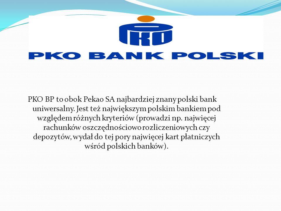 PKO BP to obok Pekao SA najbardziej znany polski bank uniwersalny