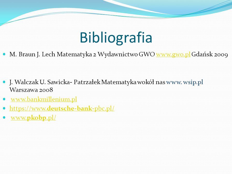 Bibliografia M. Braun J. Lech Matematyka 2 Wydawnictwo GWO www.gwo.pl Gdańsk 2009.