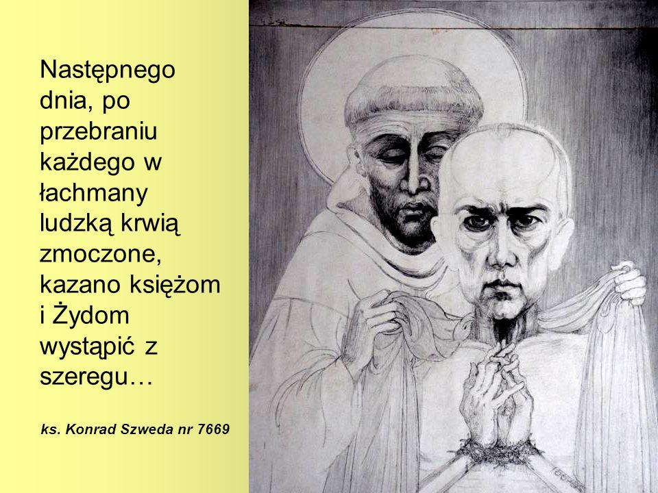 Następnego dnia, po przebraniu każdego w łachmany ludzką krwią zmoczone, kazano księżom i Żydom wystąpić z szeregu…
