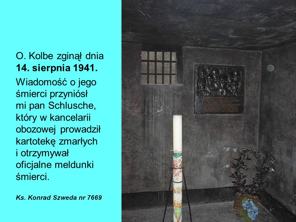 O. Kolbe zginął dnia 14. sierpnia 1941.