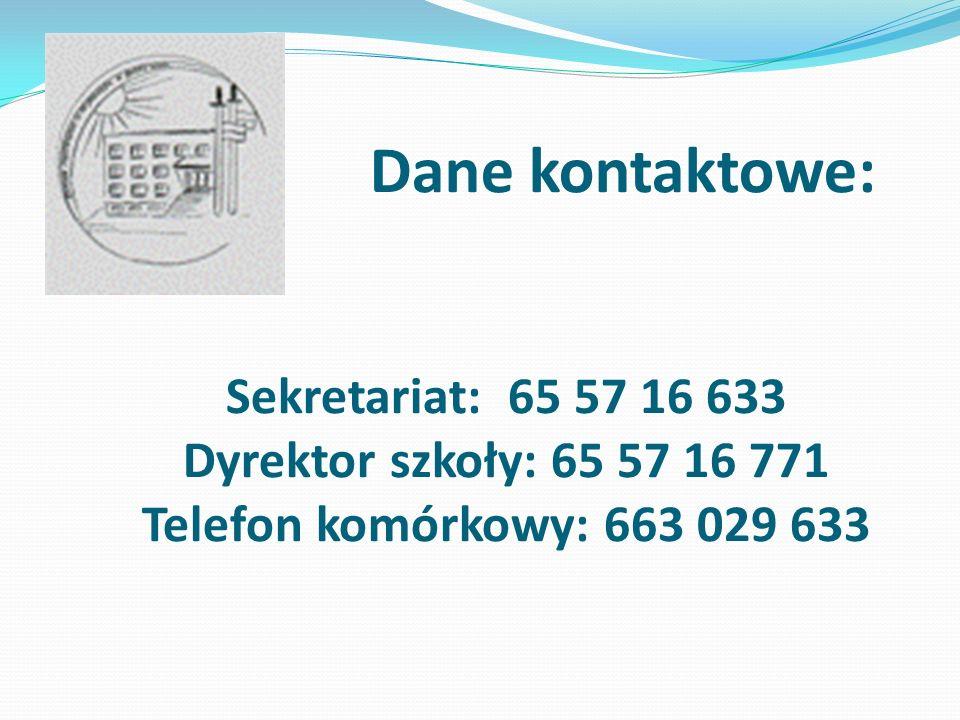 Dane kontaktowe: Sekretariat: 65 57 16 633