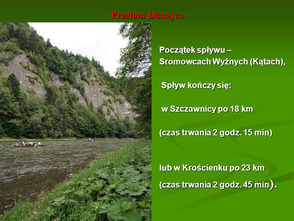 Przełom Dunajca Początek spływu – Sromowcach Wyżnych (Kątach),