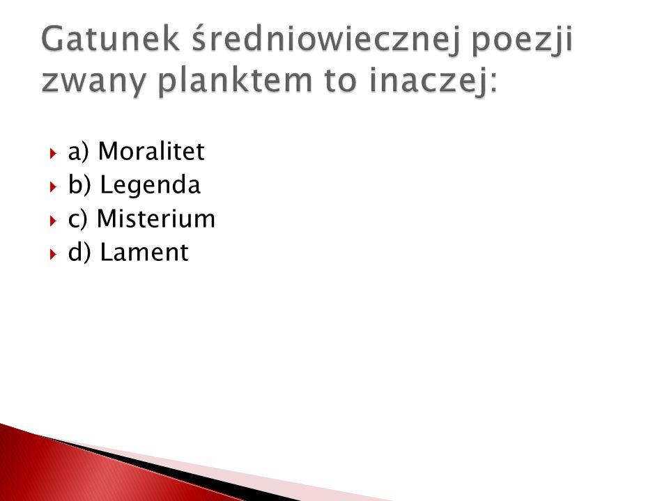 Gatunek średniowiecznej poezji zwany planktem to inaczej: