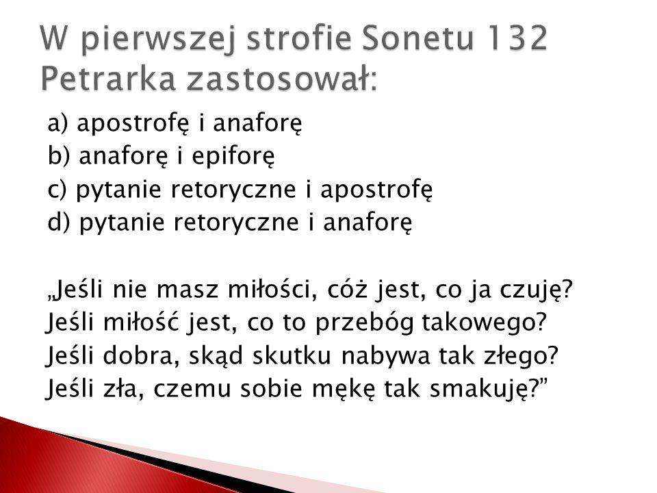 W pierwszej strofie Sonetu 132 Petrarka zastosował: